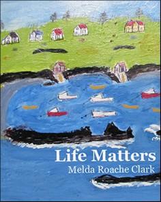 Life Matters by Melda Roache Clark WB